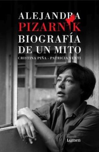 """""""Alejandra Pizarnik. Biografía de un mito"""", editado por Lumen."""